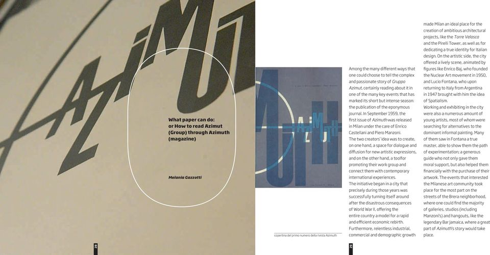 rivista Azimuth Among the many different ways that one could choose to tell the complex and passionate story of Gruppo Azimut, certainly reading about it in one of the many key events that has marked