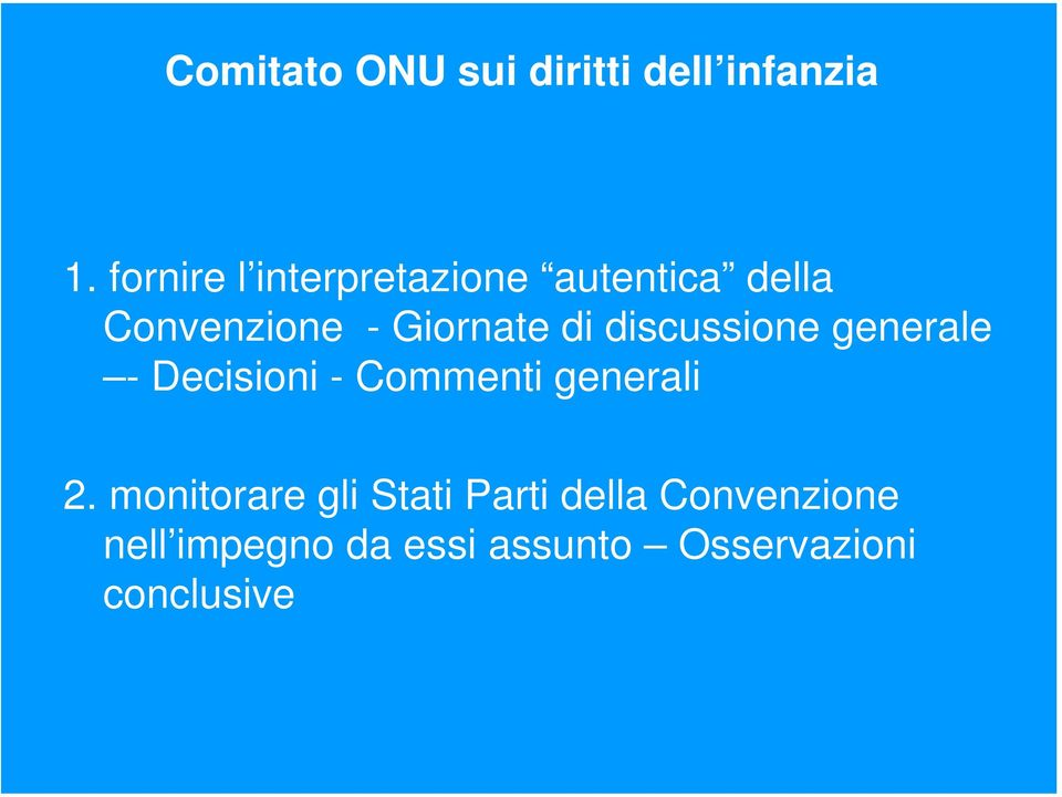 di discussione generale - Decisioni - Commenti generali 2.