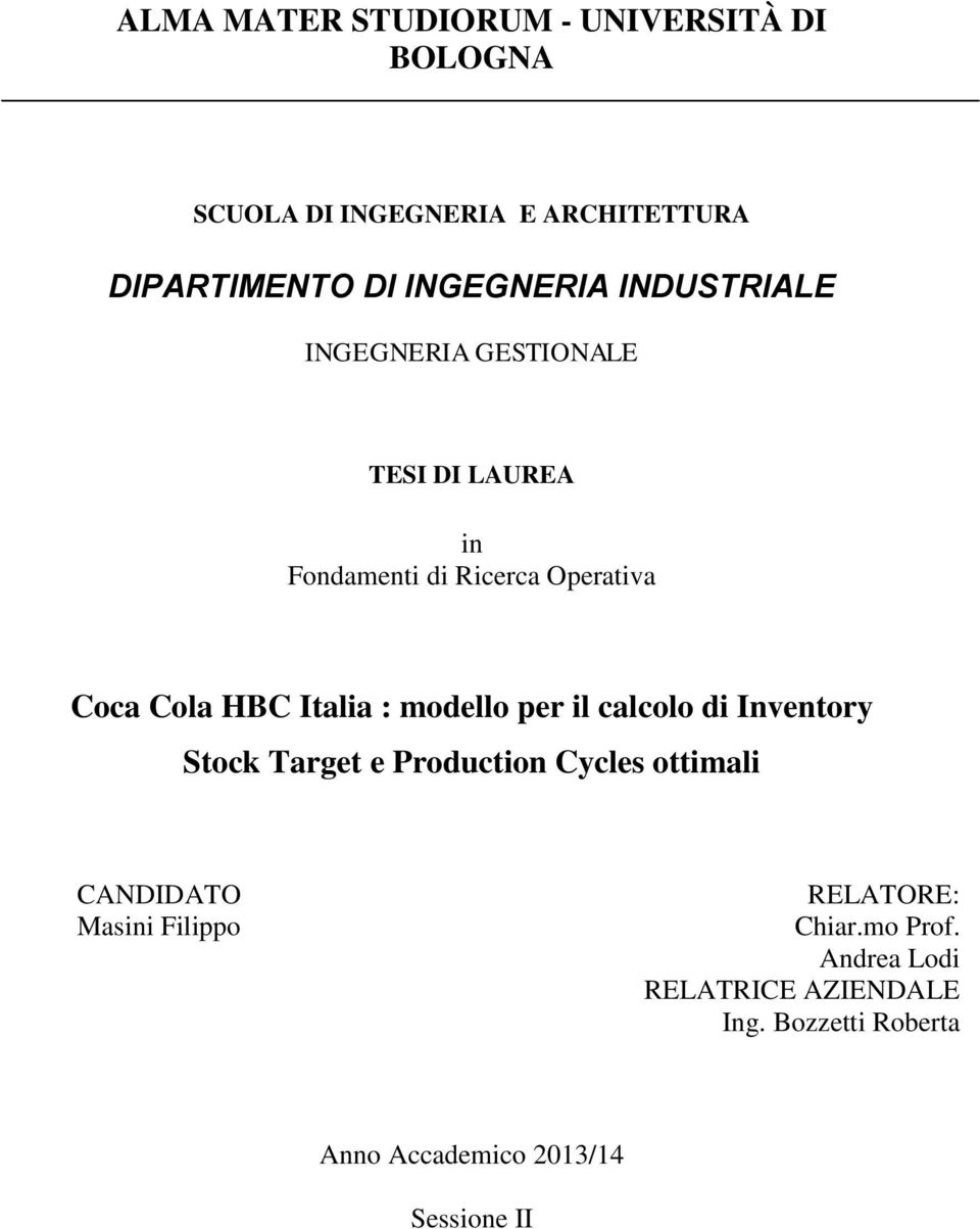 modello per il calcolo di Inventory Stock Target e Production Cycles ottimali CANDIDATO Masini Filippo