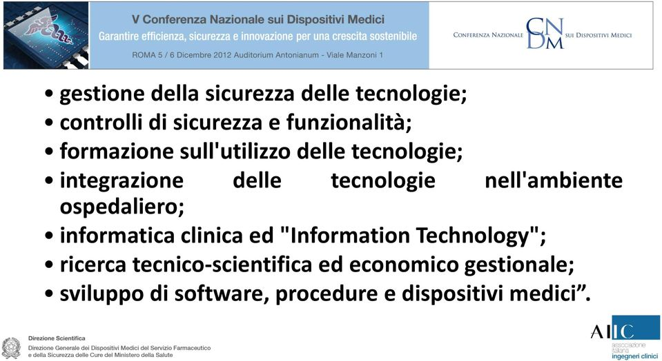 "nell'ambiente ospedaliero; informatica clinica ed ""Information Technology""; ricerca"