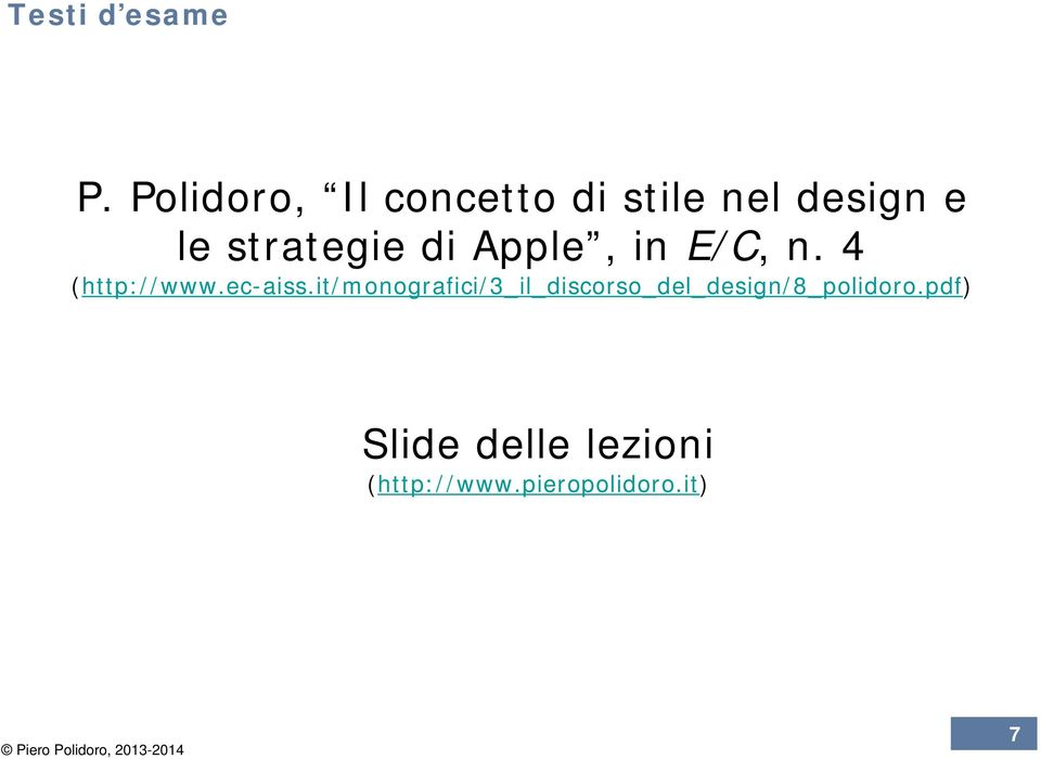 strategie di Apple, in E/C, n. 4 (http://www.ec-aiss.