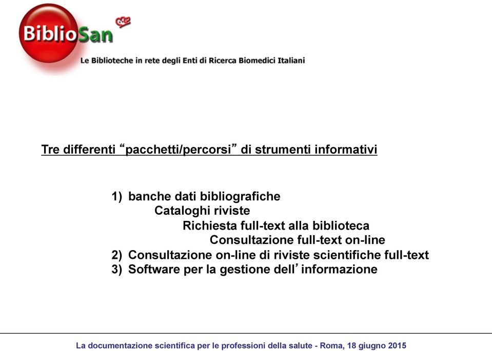 biblioteca Consultazione full-text on-line 2) Consultazione on-line