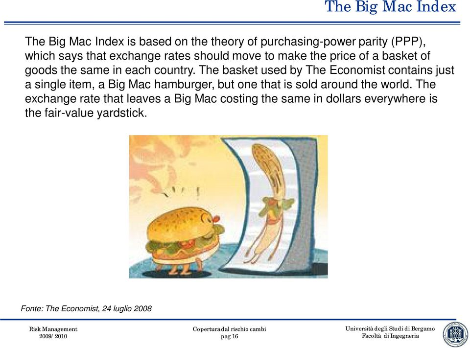 The basket used by The Economist contains just a single item, a Big Mac hamburger, but one that is sold around the
