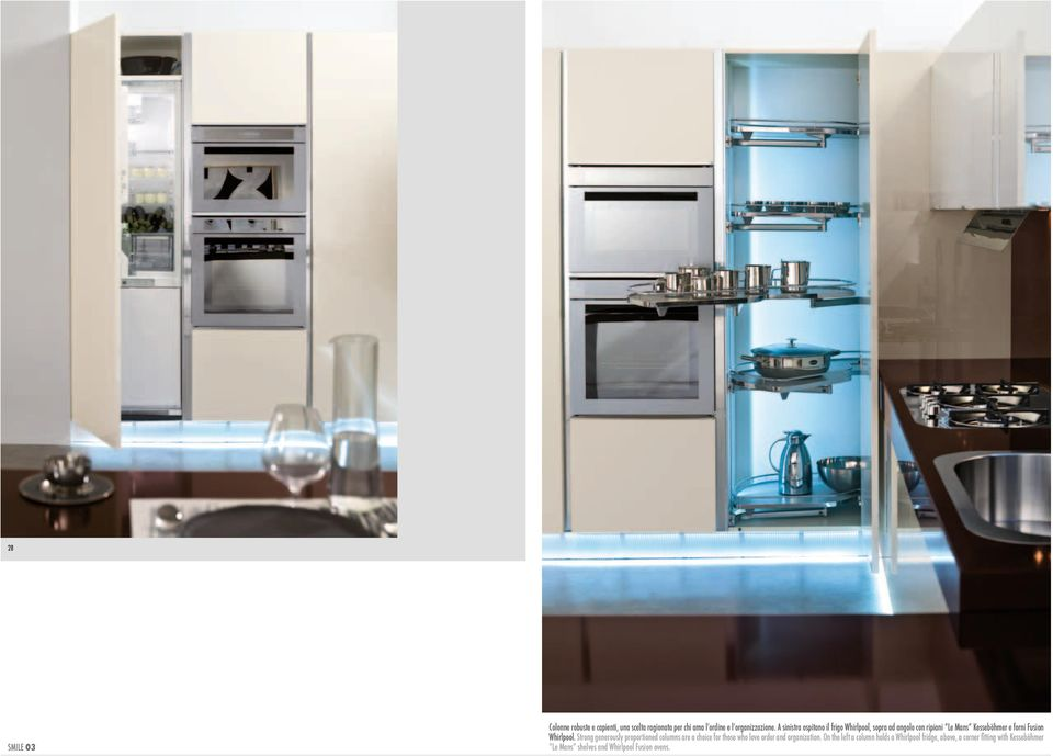 Whirlpool. Strong generously proportioned columns are a choice for those who love order and organization.