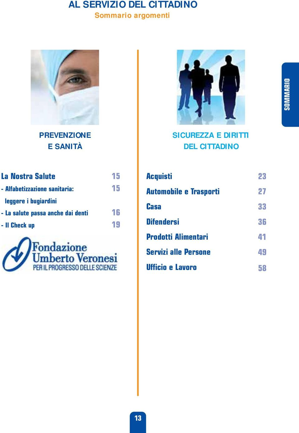 i bugiardini - La salute passa anche dai denti - Il Check up 15 16 19 Automobile e