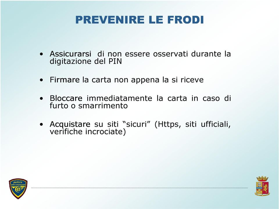 Bloccare immediatamente la carta in caso di furto o smarrimento