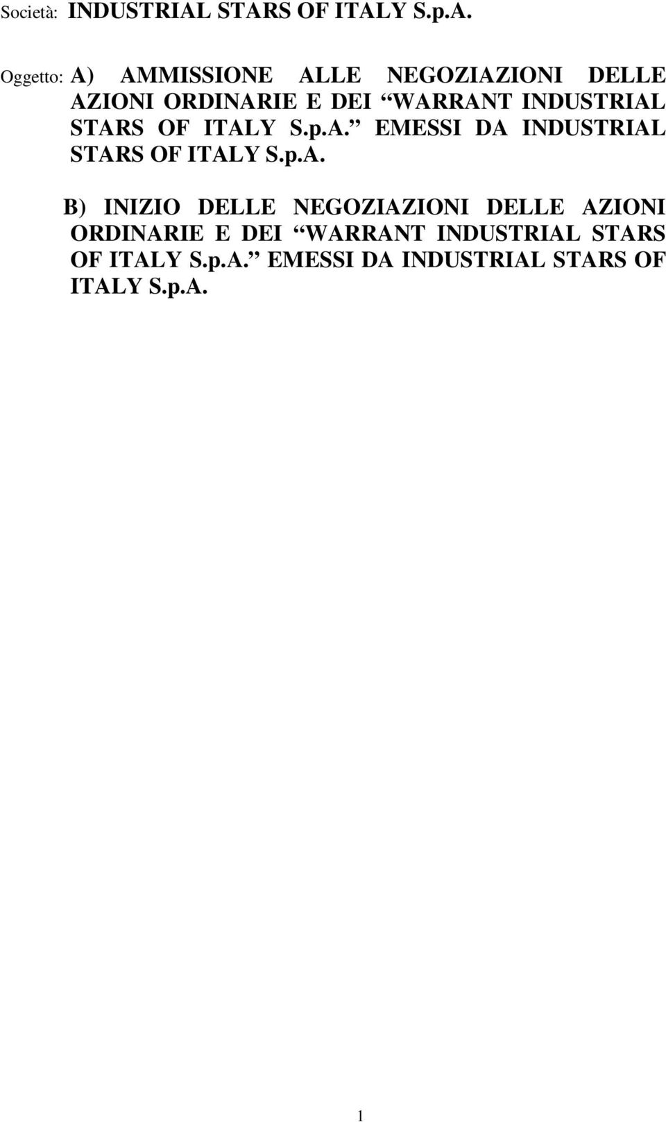 ORDINARIE E DEI WARRANT INDUSTRIAL STARS OF ITALY S.p.A. EMESSI DA INDUSTRIAL STARS OF ITALY S.