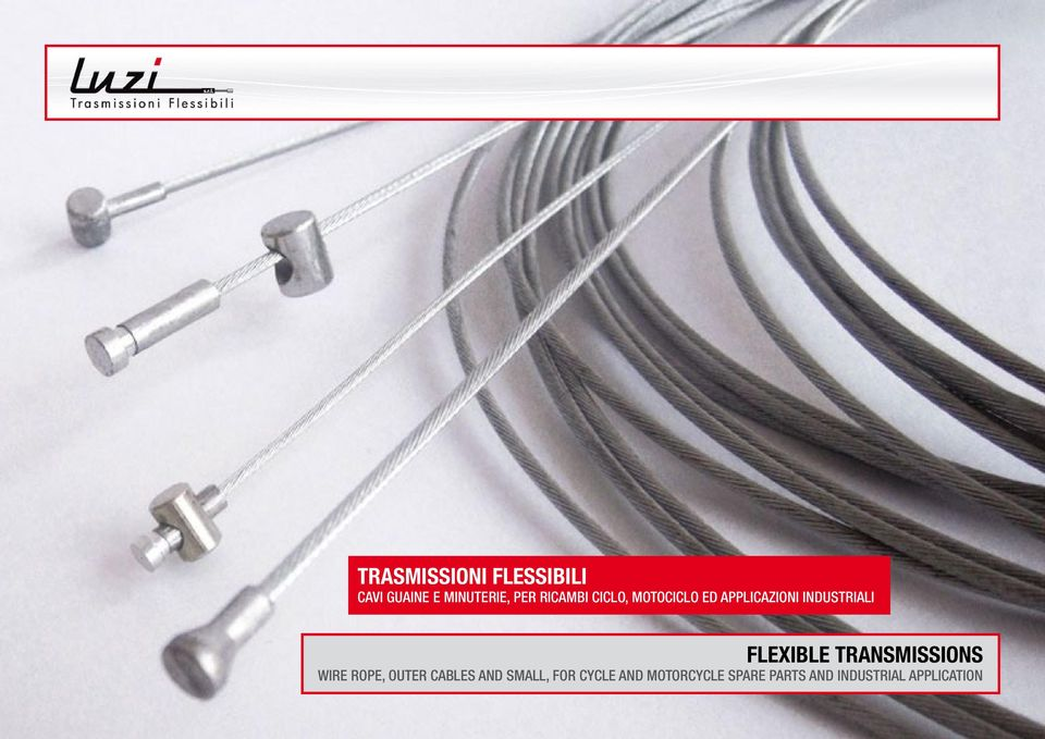 FLEXIBLE TRANSMISSIONS WIRE ROPE, OUTER CABLES AND