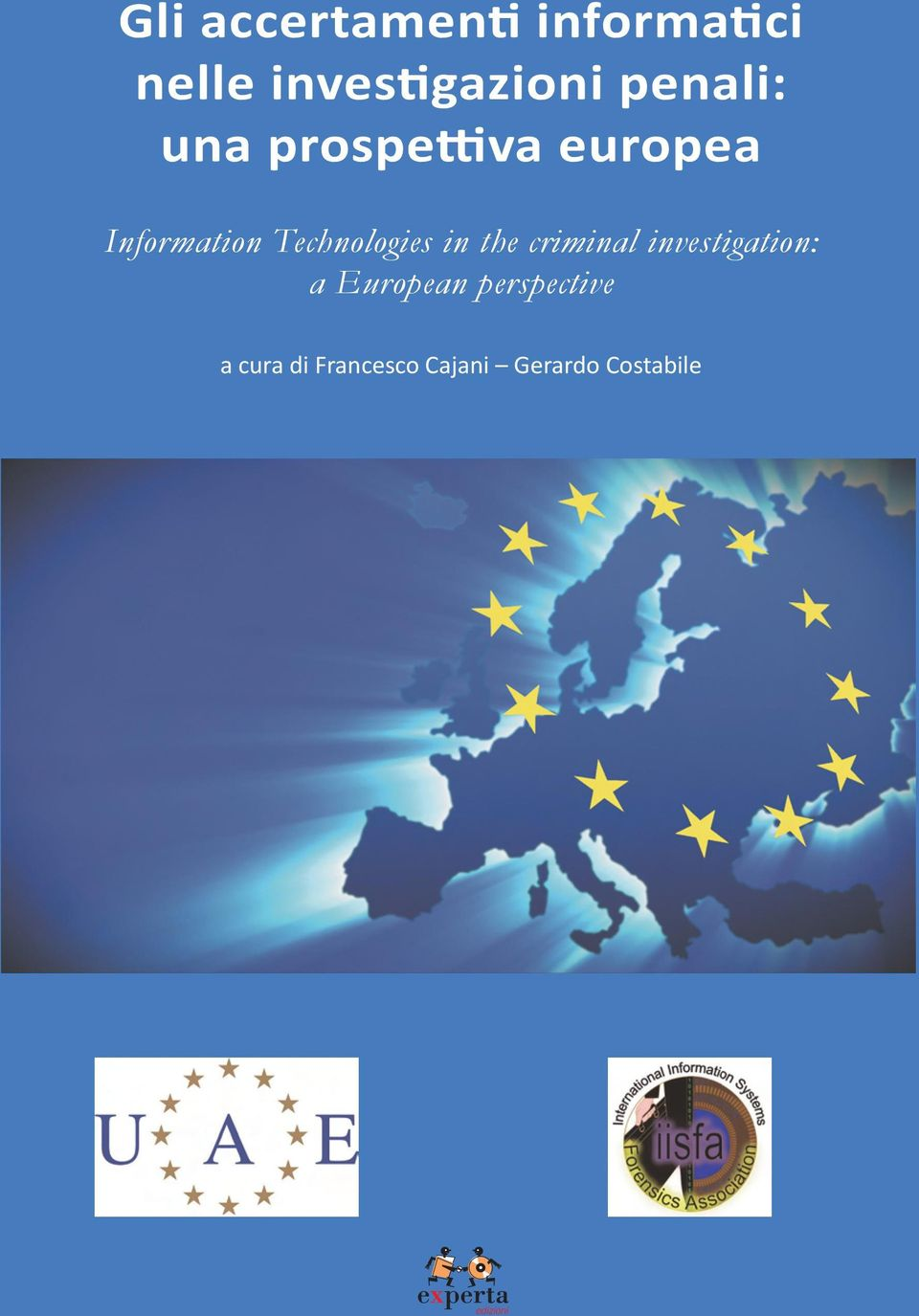 Technologies in the criminal investigation: a