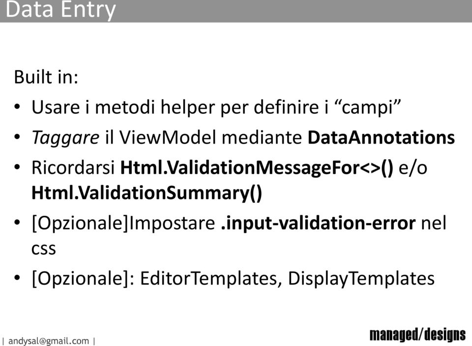 ValidationMessageFor<>() e/o Html.