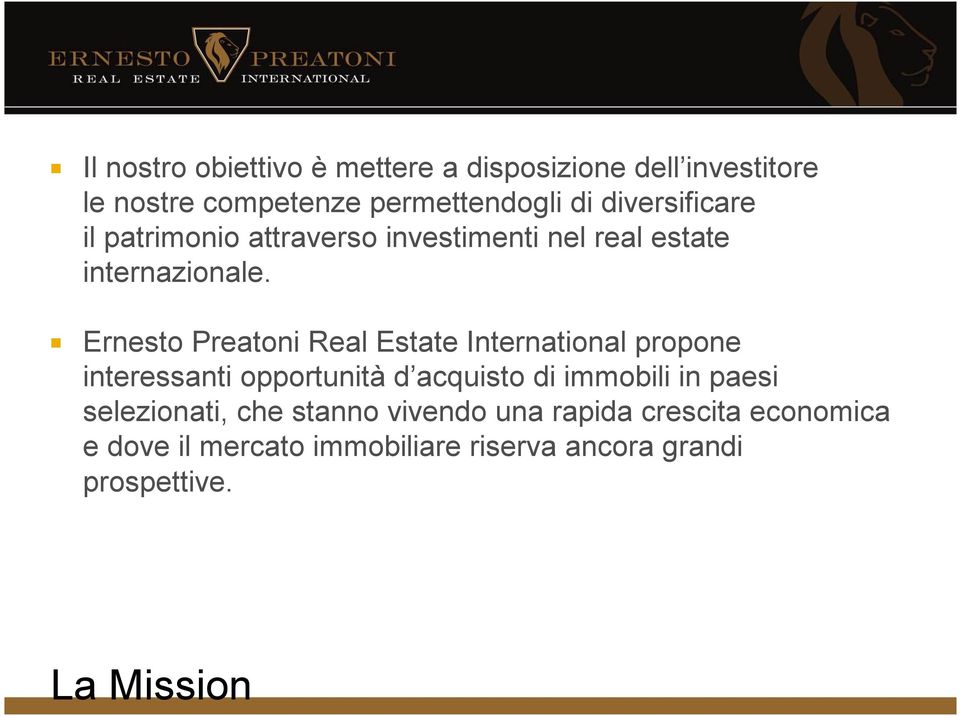 Ernesto Preatoni Real Estate International propone interessanti opportunità d acquisto di immobili in paesi