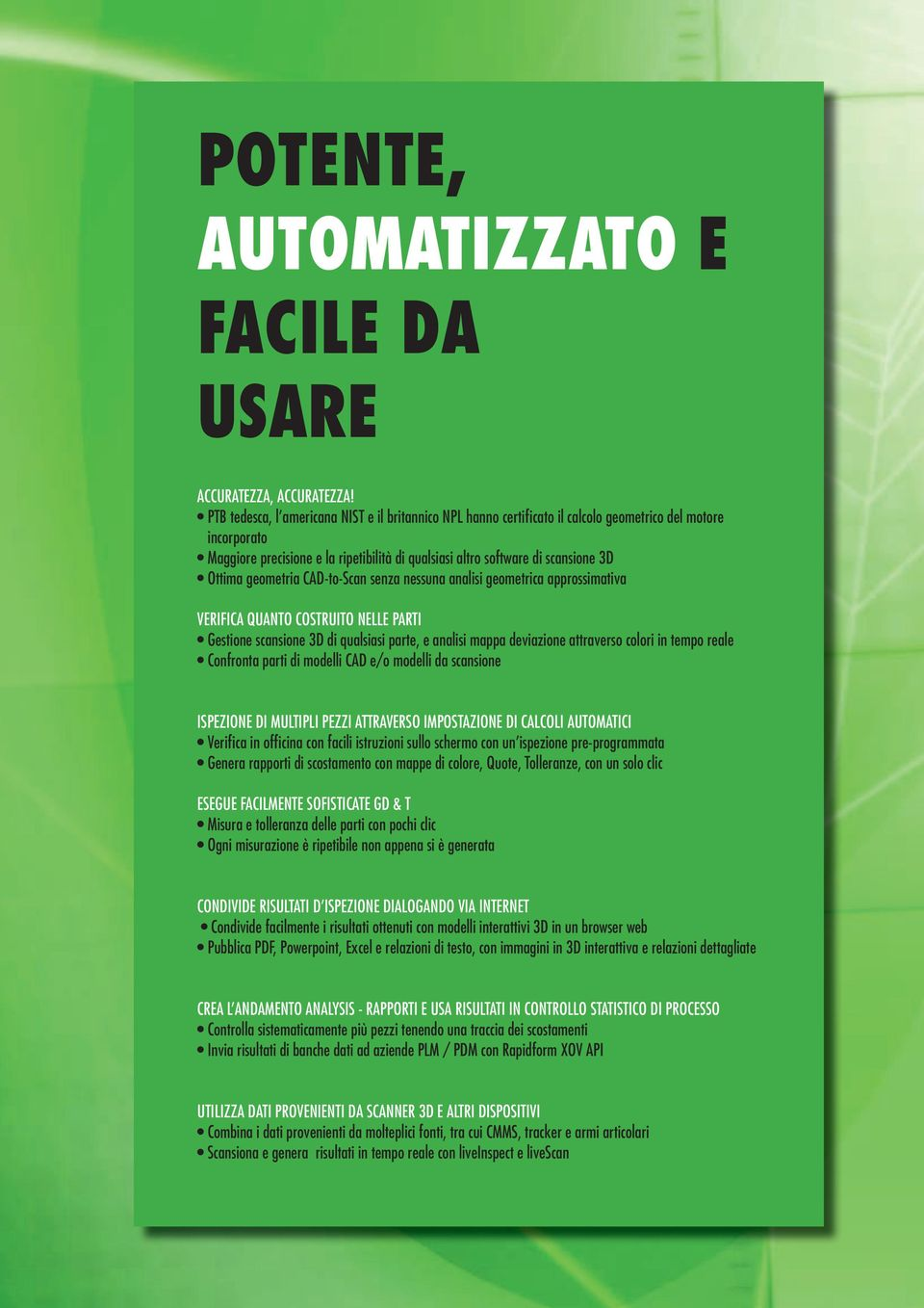 di qualsiasi altro software di scansione 3D Ottima German geometria PTB, American CAD-to-Scan NIST and senza British nessuna NPL certified analisi geometrica calculation approssimativa engine