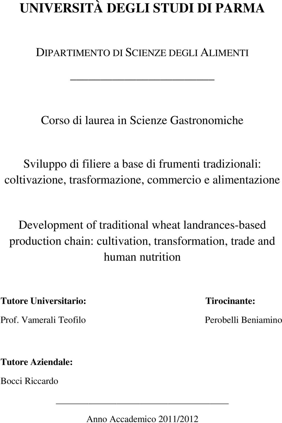 traditional wheat landrances-based production chain: cultivation, transformation, trade and human nutrition Tutore