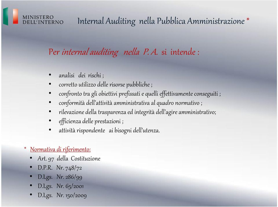 ministrazione * Per internal auditing nella P. A.