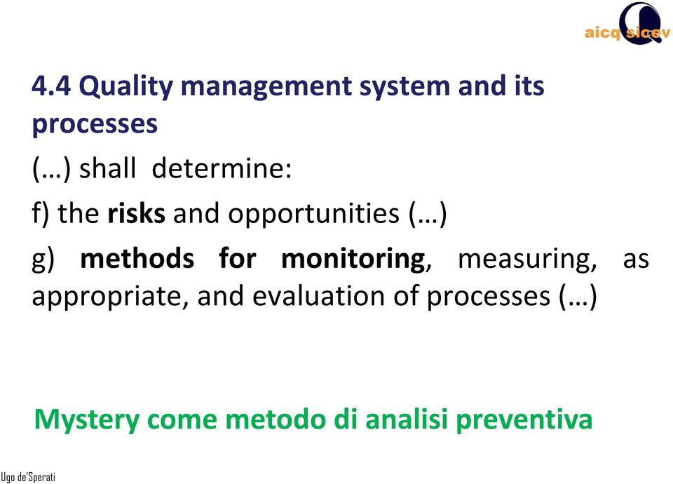 for monitoring, measuring, as appropriate, and evaluation