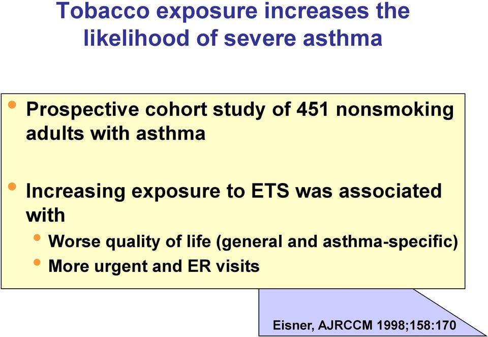 Increasing exposure to ETS was associated with Worse quality of life