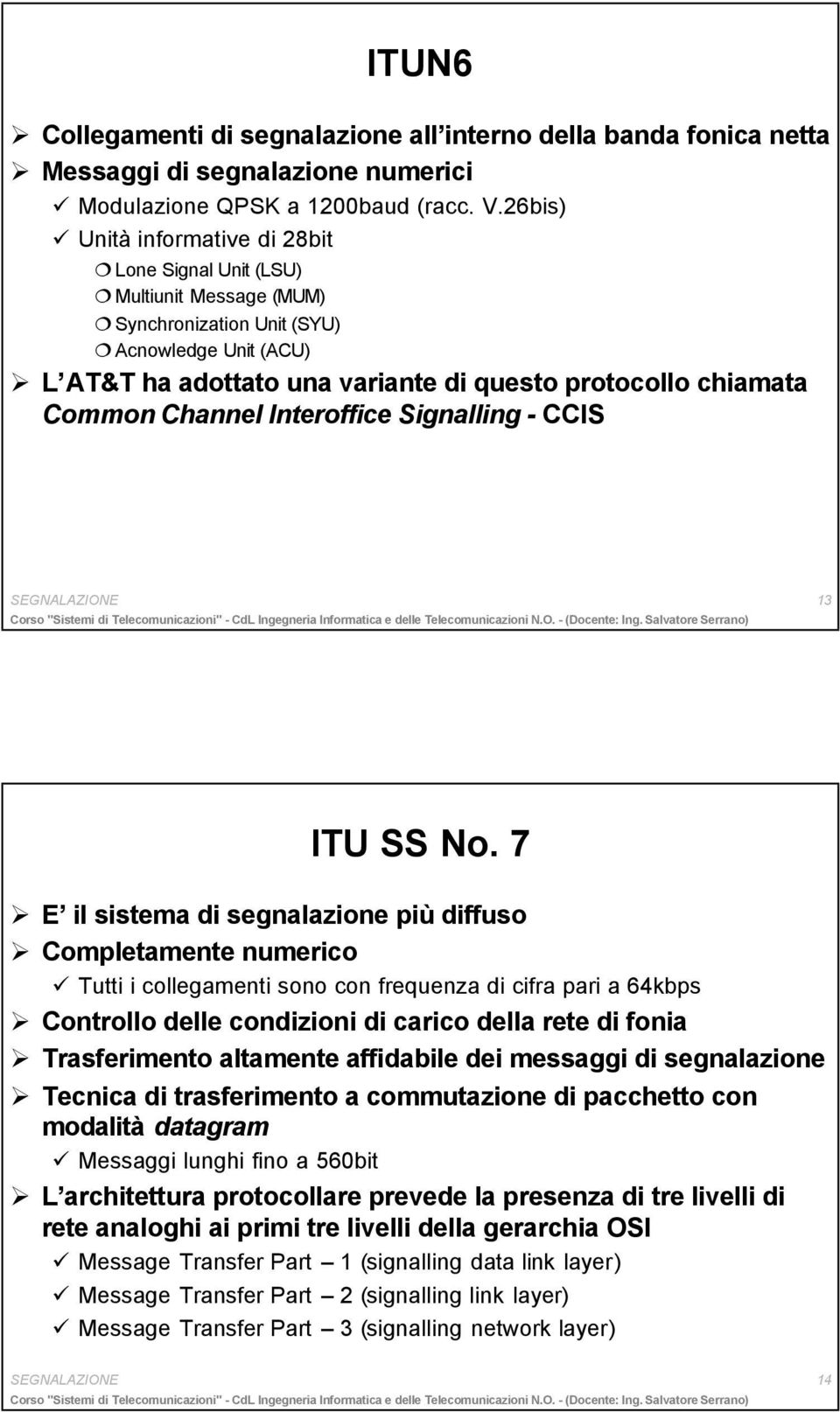 Channel Interoffice Signalling - CCIS SEGNALAZIONE 13 ITU SS No.