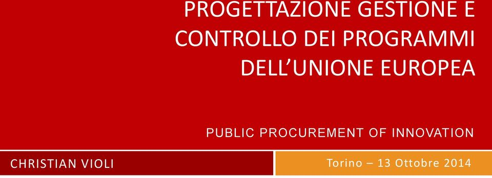 PUBLIC PROCUREMENT OF INNOVATION