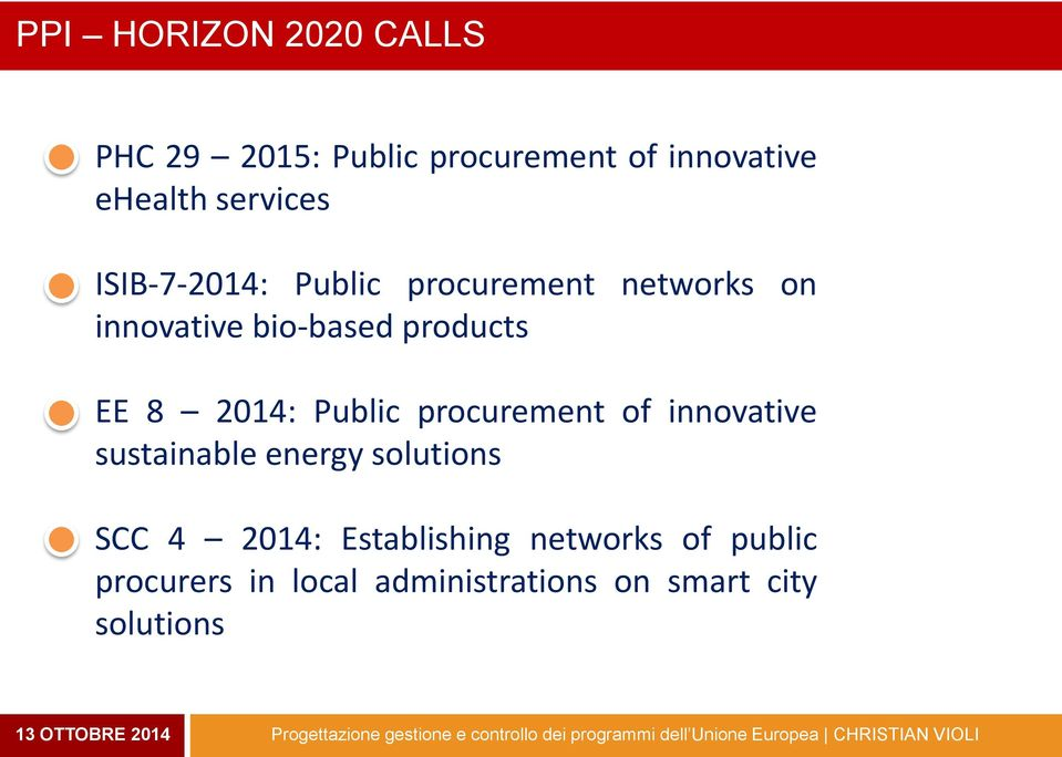 EE 8 2014: Public procurement of innovative sustainable energy solutions SCC 4