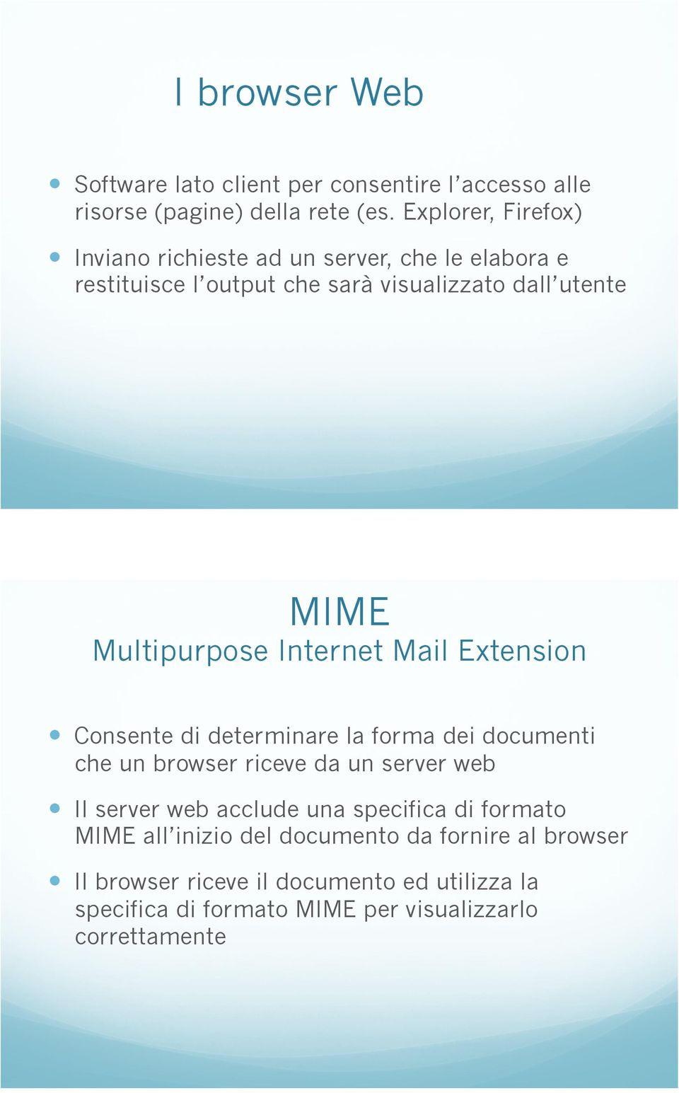 Extension! Consente di determinare la forma dei documenti che un browser riceve da un server web!