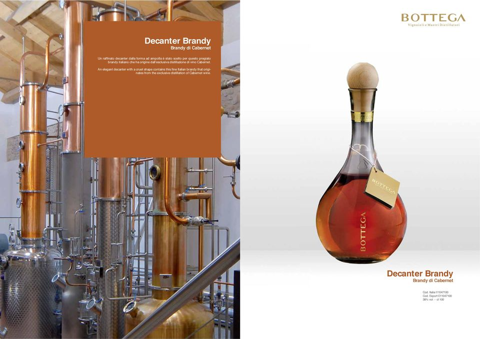 An elegant decanter with a cruet shape contains this fine Italian brandy that originates from the