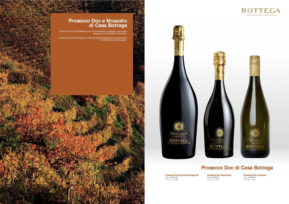 Prosecco Doc di Casa Bottega is a fresh and fragrant sparkling wine characterized by its distinctive fruity nuances.