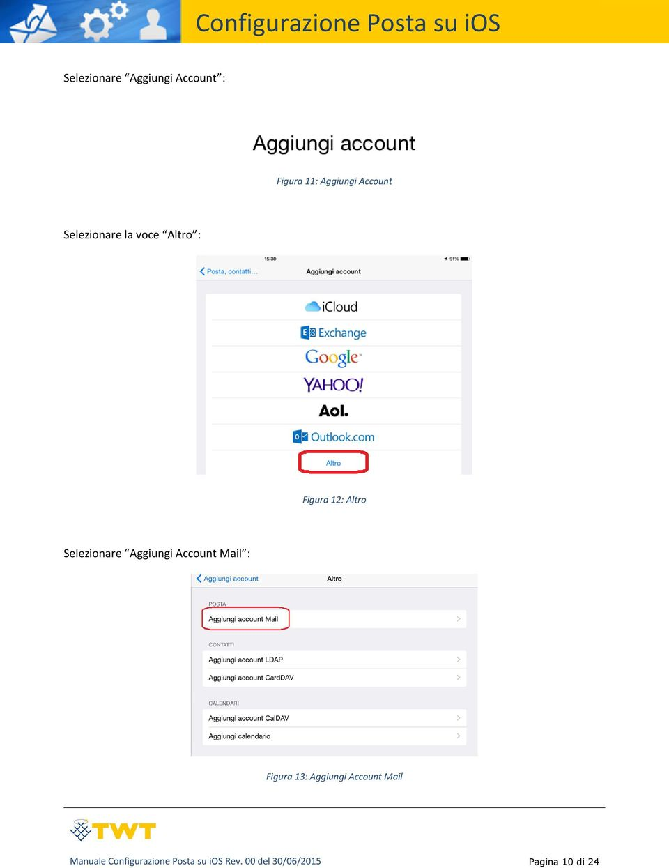 Aggiungi Account Mail : Figura 13: Aggiungi Account Mail