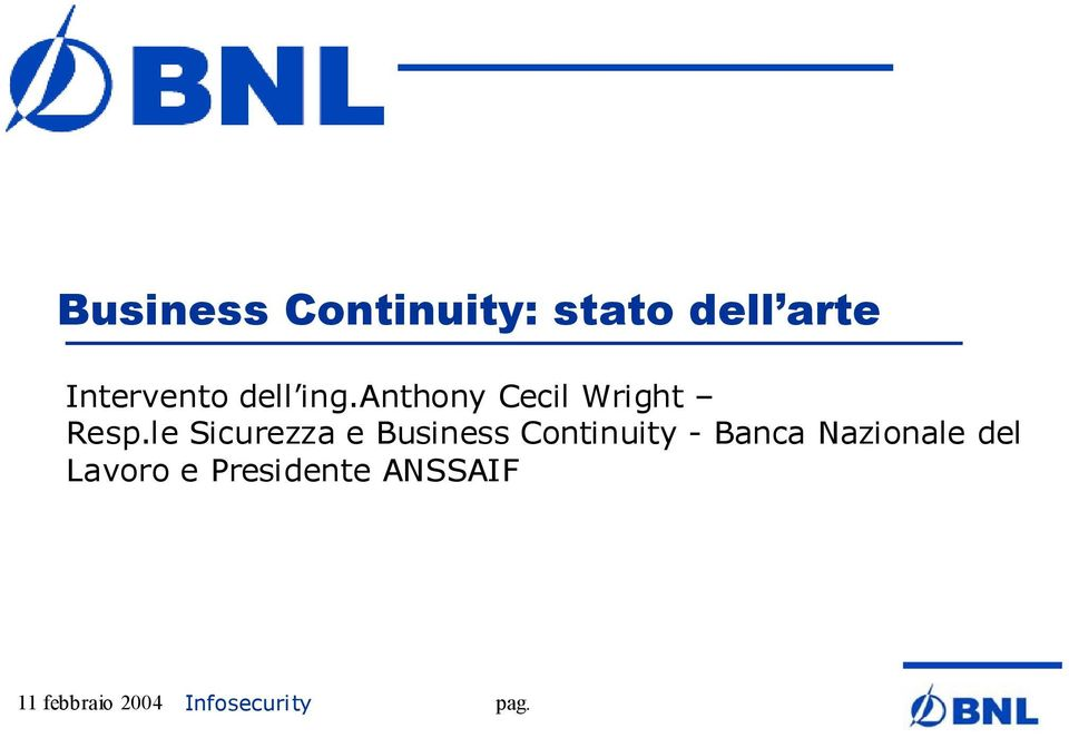 le Sicurezza e Business Continuity - Banca