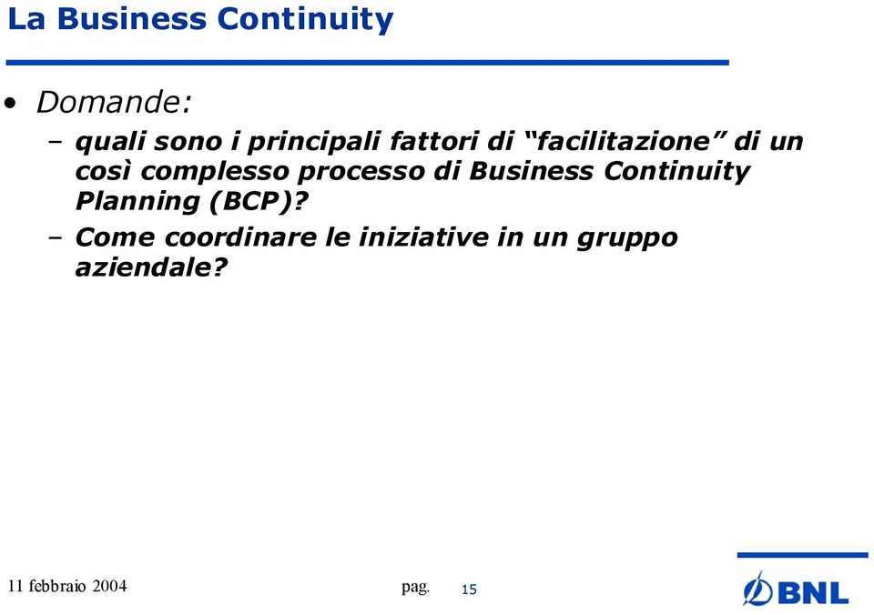 complesso processo di Business Continuity Planning