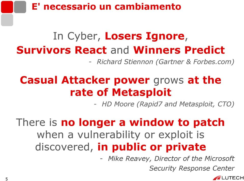 com) Casual Attacker power grows at the rate of Metasploit - HD Moore (Rapid7 and Metasploit, CTO)