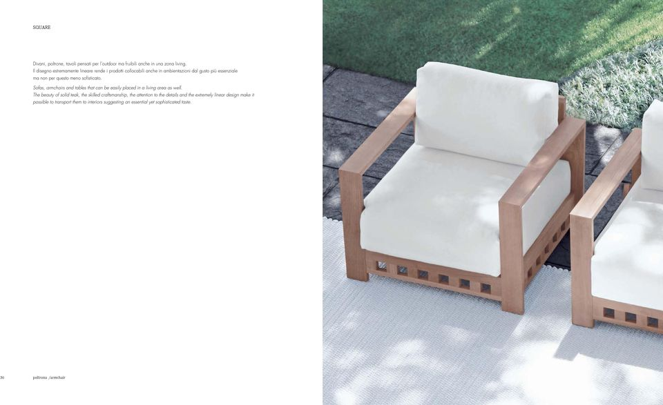 sofisticato. Sofas, armchairs and tables that can be easily placed in a living area as well.