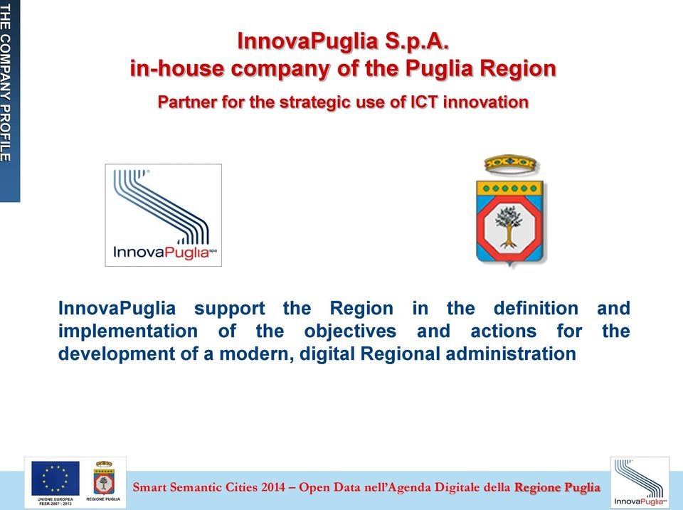 in-house company of the Puglia Region Partner for the strategic use of