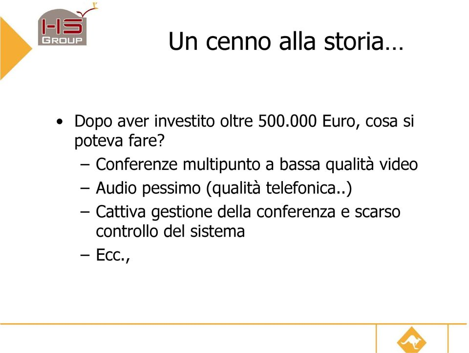 Conferenze multipunto a bassa qualità video Audio pessimo
