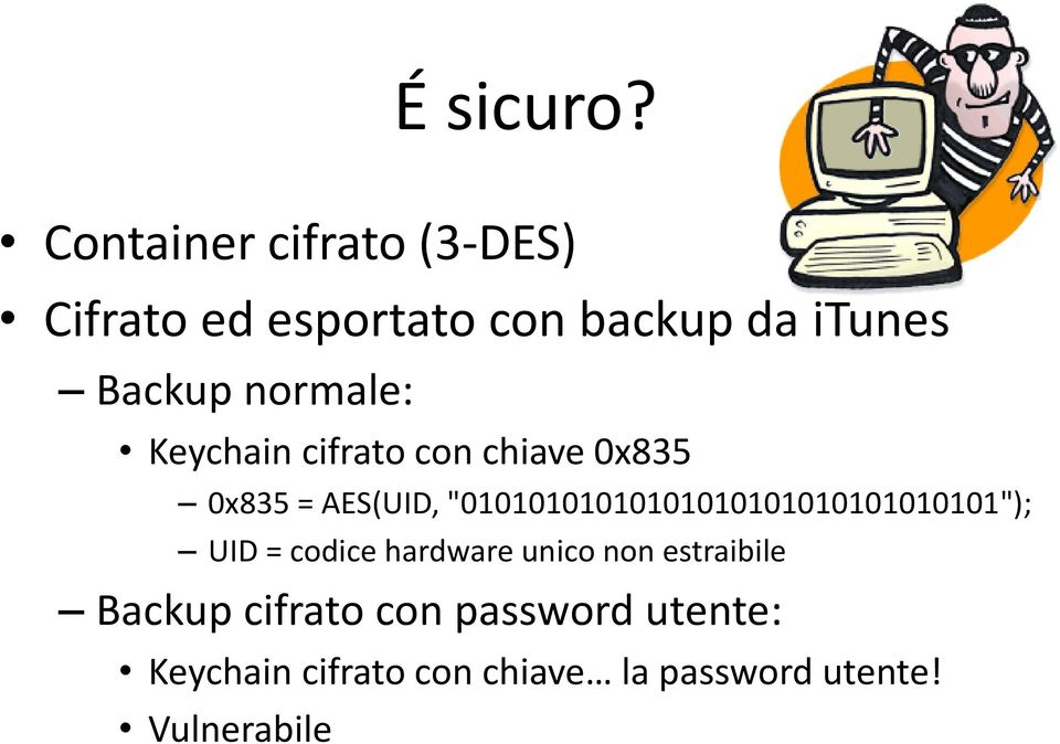 normale: Keychain cifrato con chiave 0x835 0x835 = AES(UID,