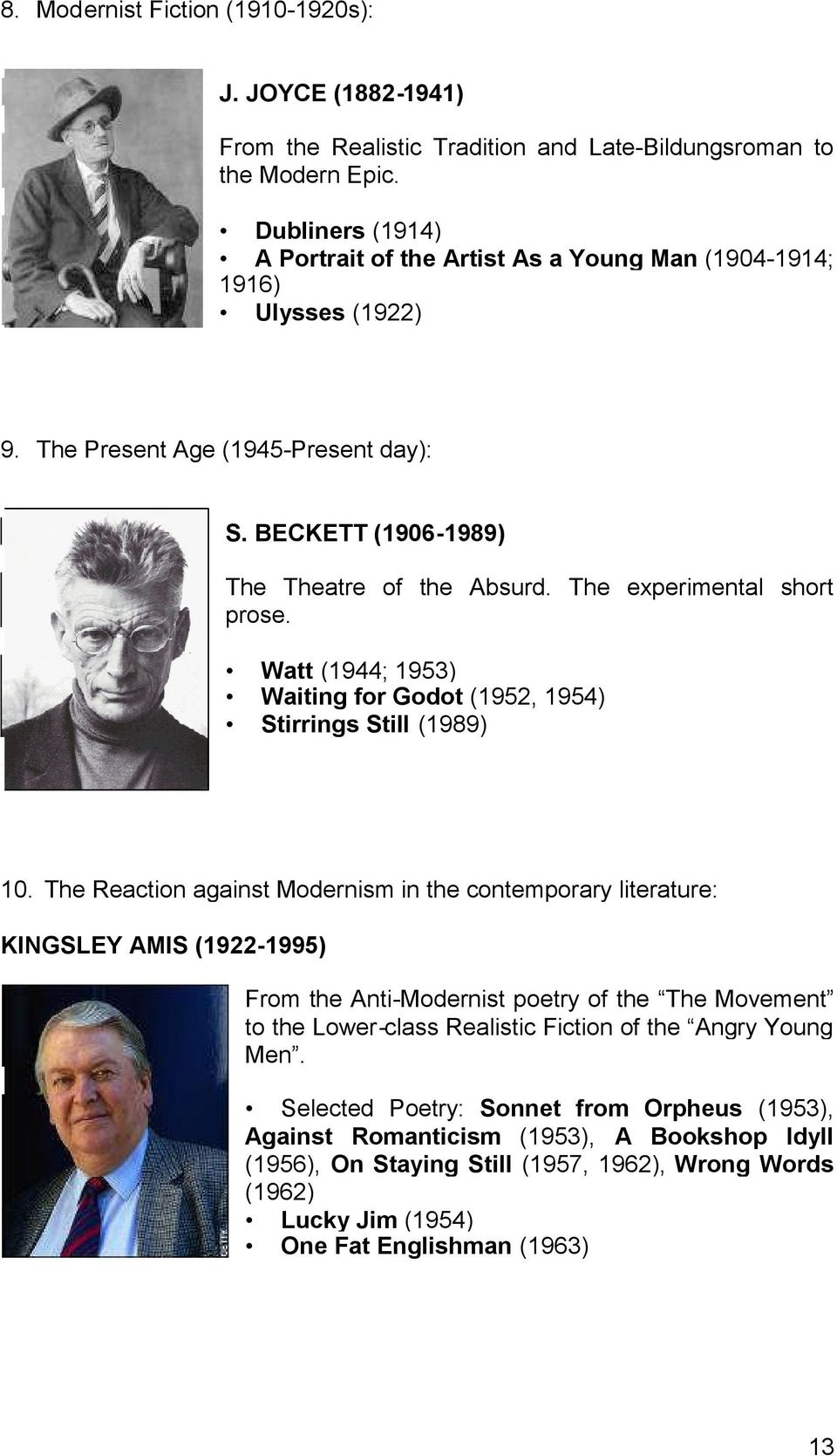 The experimental short prose. Watt (1944; 1953) Waiting for Godot (1952, 1954) Stirrings Still (1989) 10.