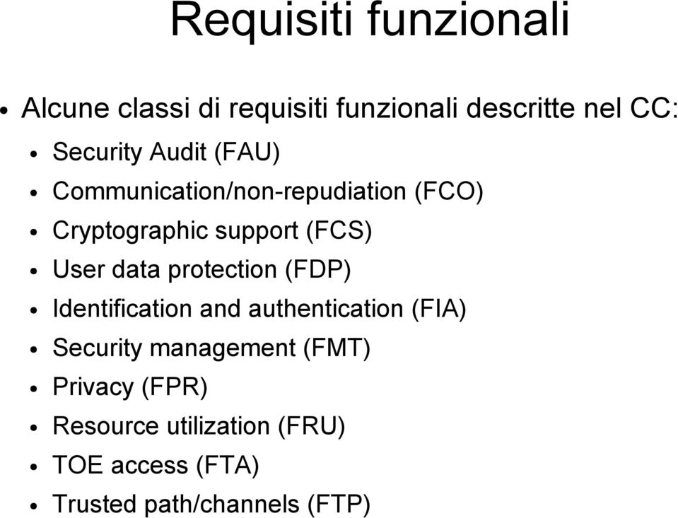 User data protection (FDP) Identification and authentication (FIA) Security