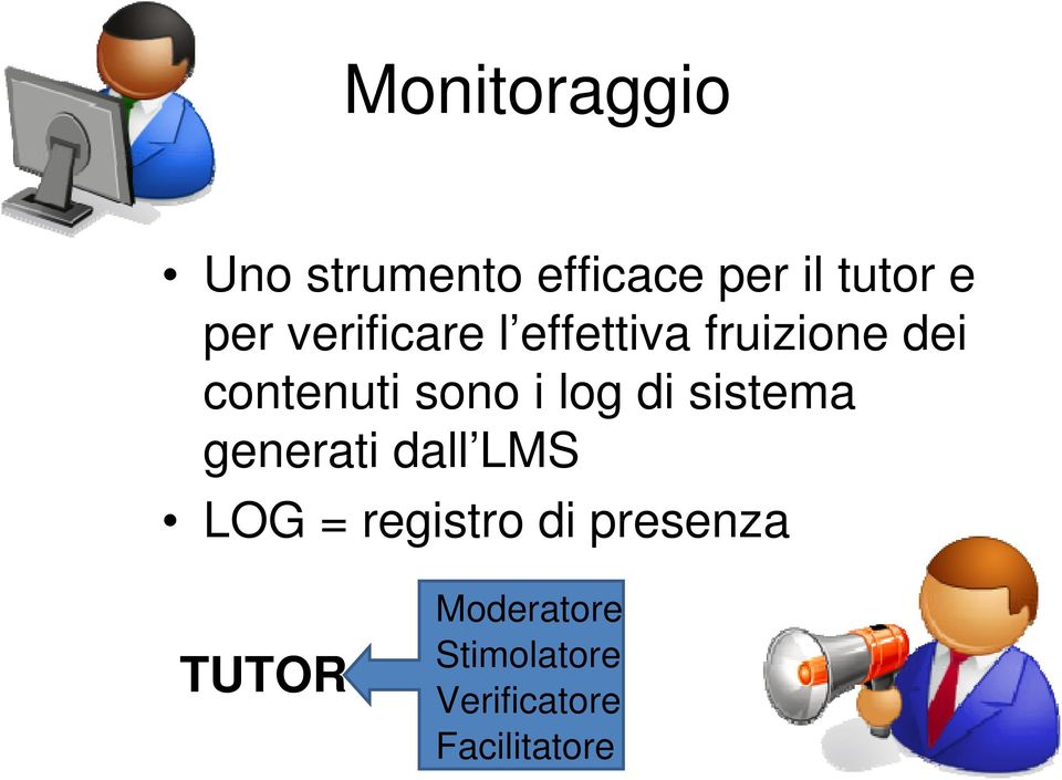 log di sistema generati dall LMS LOG = registro di