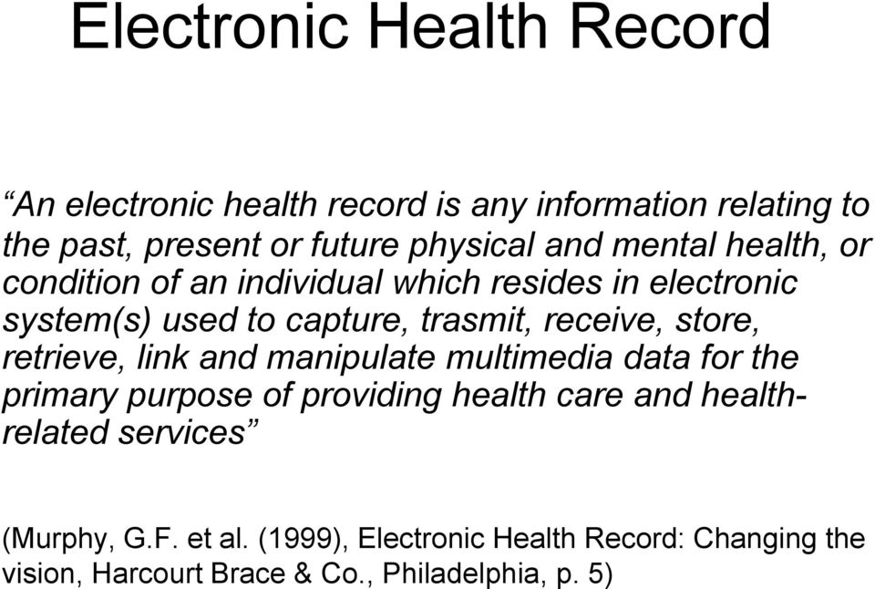store, retrieve, link and manipulate multimedia data for the primary purpose of providing health care and healthrelated