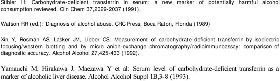 CRC Press, Boca Raton, Florida (1989) Xin Y, Rosman AS, Lasker JM, Lieber CS: Measurement of carbohydrate-deficient transferrin by isoelectric focusing/western