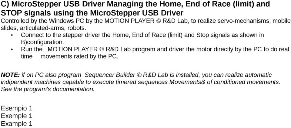 Run the MOTION PLAYER R&D Lab program and driver the motor directly by the PC to do real time movements rated by the PC.