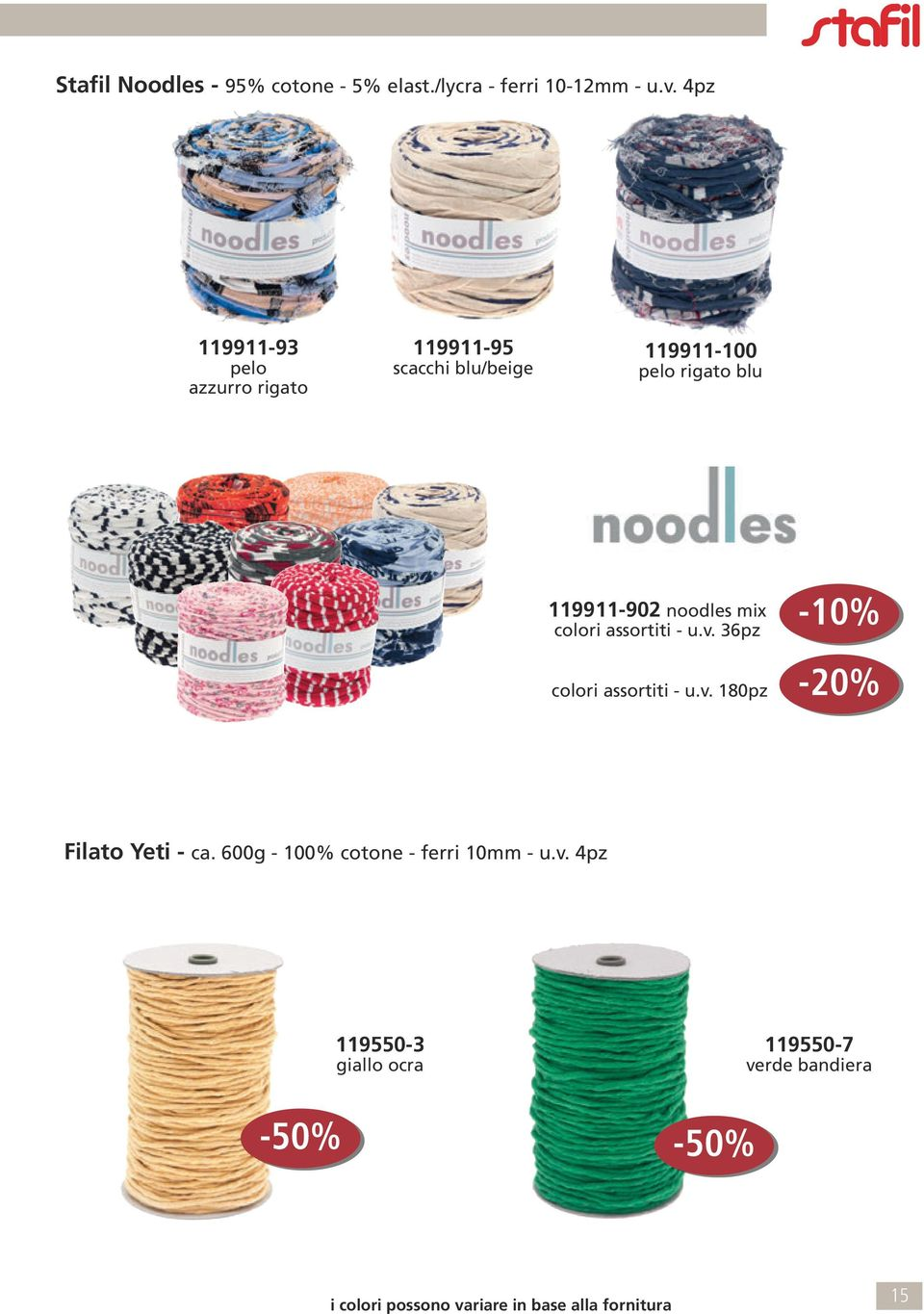 noodles mix colori assortiti - u.v. 36pz colori assortiti - u.v. 180pz -10% -20% Filato Yeti - ca.