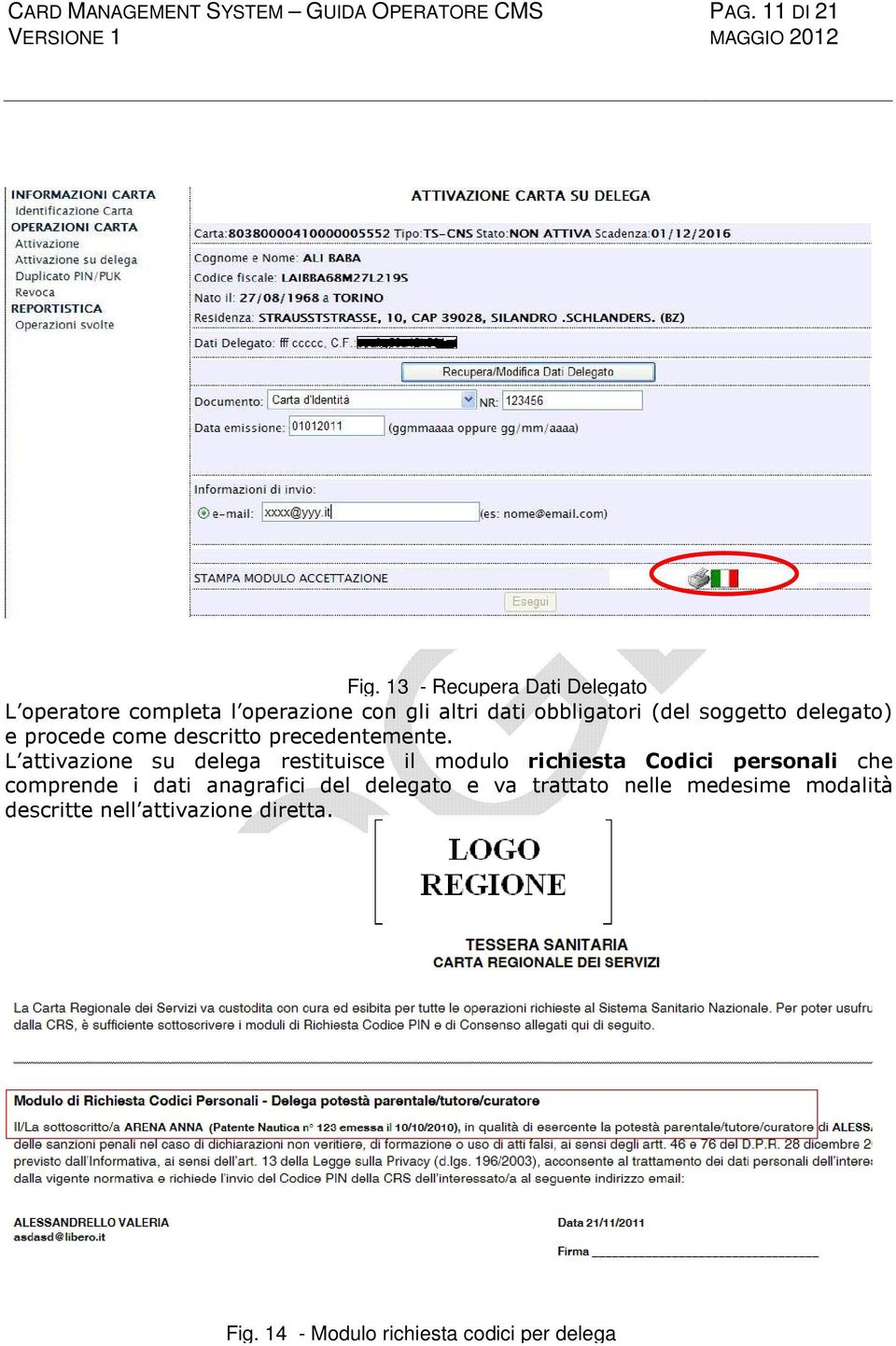 delegato) e procede come descritto precedentemente.