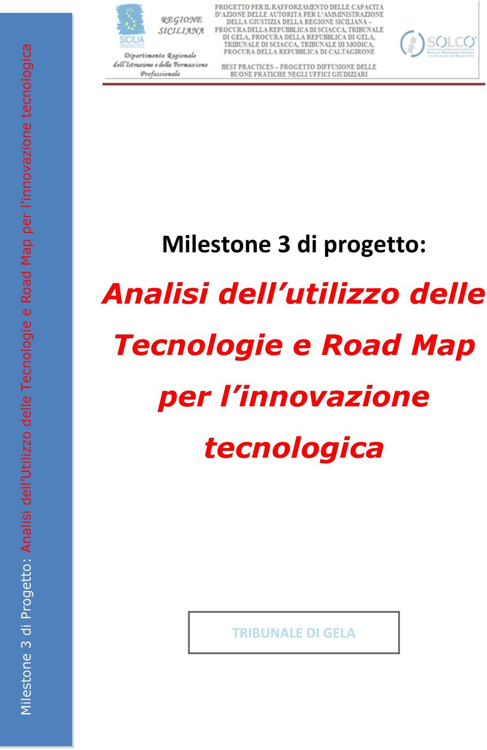 Tecnologie e Road Map per l