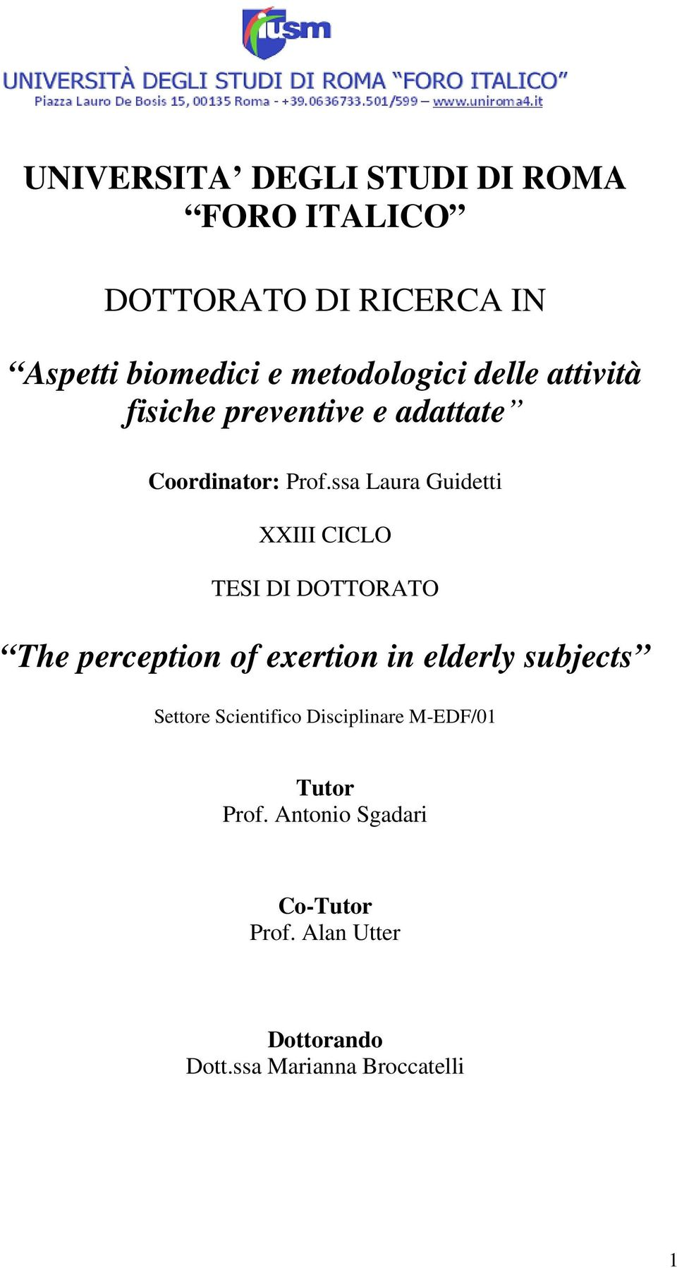 ssa Laura Guidetti XXIII CICLO TESI DI DOTTORATO The perception of exertion in elderly subjects