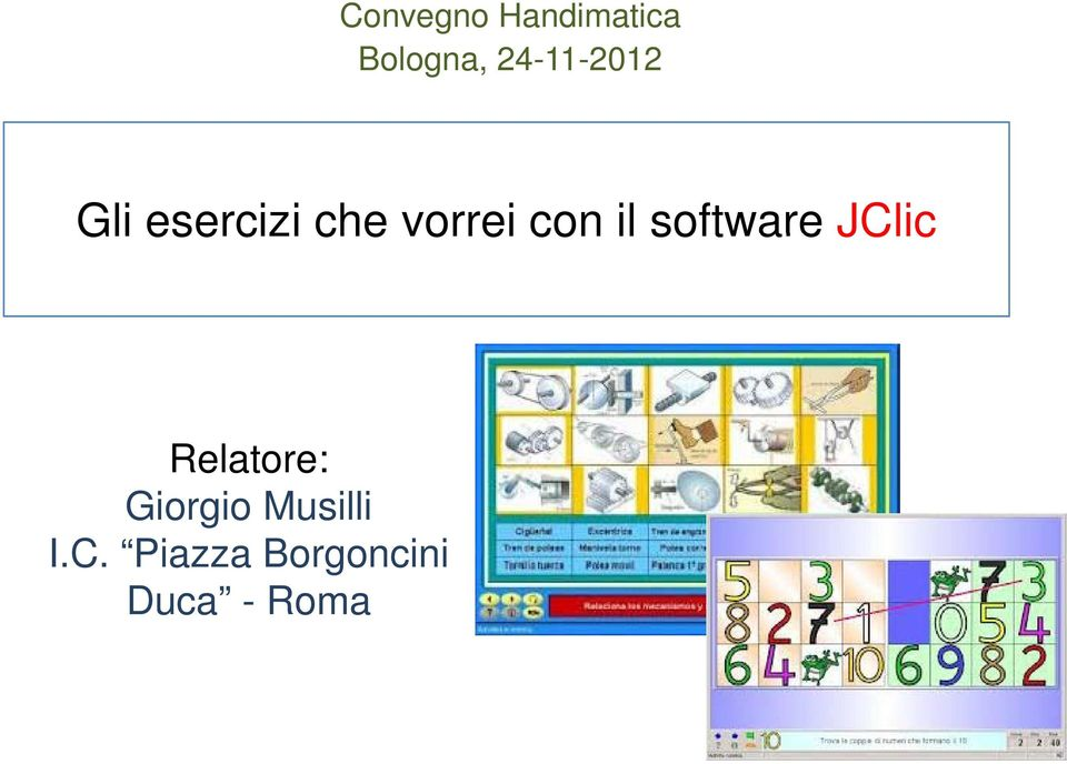 con il software JClic Relatore: