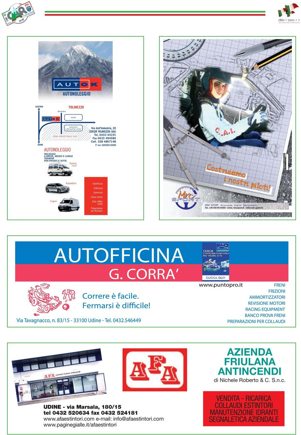 Iva: 02030310300 AUSTRIA AUTONOLEGGIO Belvedere TOLMEZZO CEFAP UDINE Automotive Lighting Rear Lamps ZONA INDUSTRIALE SUD Via dell Industria, 22 33028 TOLMEZZO (Ud) Tel.