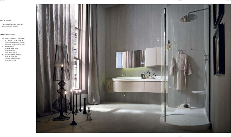 20 Special mirror Prima L.120 H.60 and 2 wall units L.36 H.60 D.20 2.2 Base lavabo L.192 H.36 P.