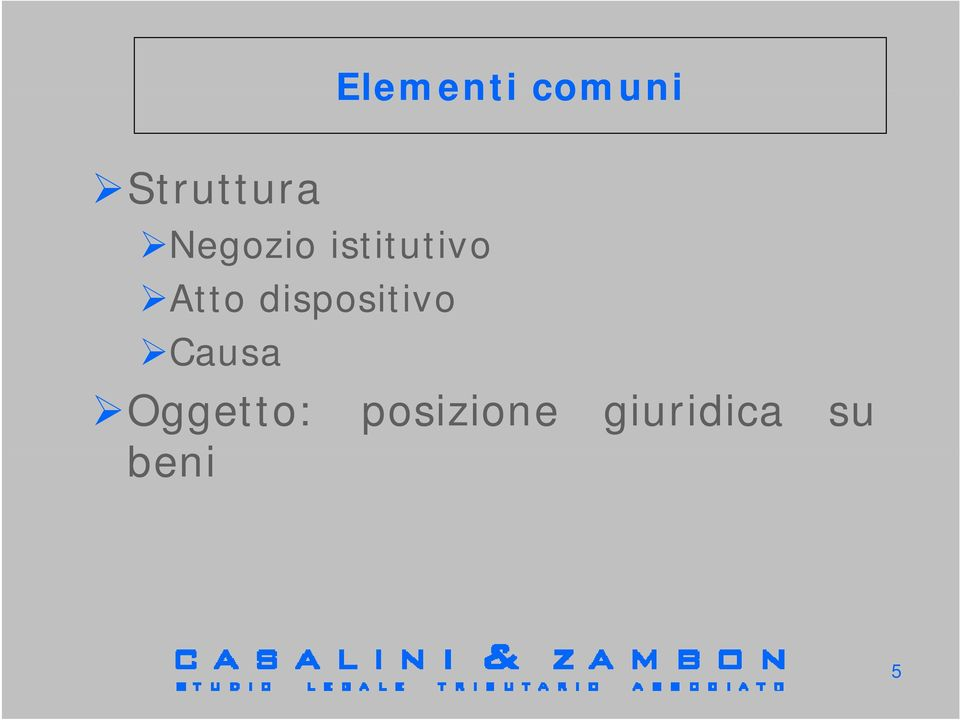dispositivo Causa Elementi