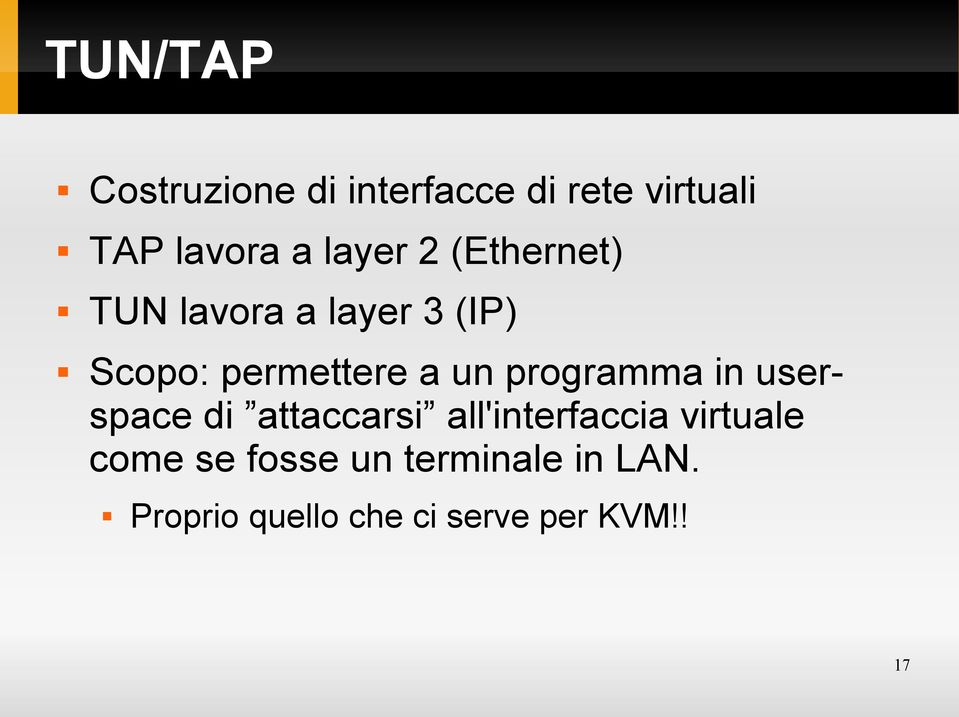 programma in userspace di attaccarsi all'interfaccia virtuale come