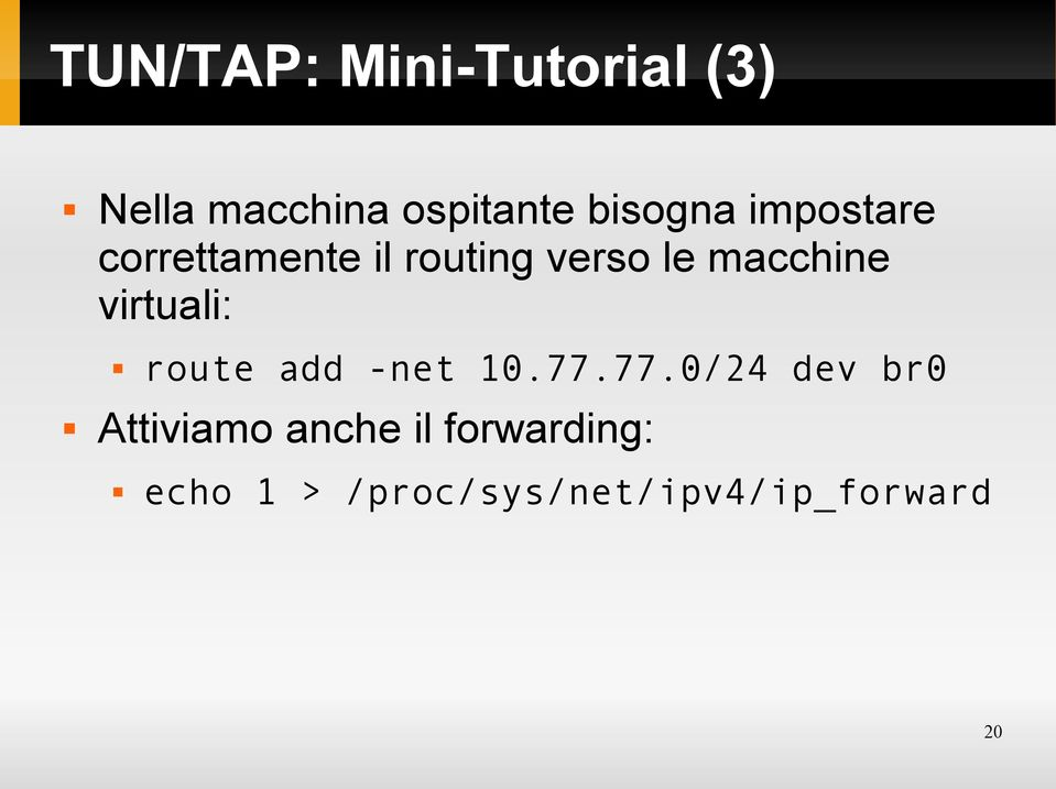 macchine virtuali: route add -net 10.77.